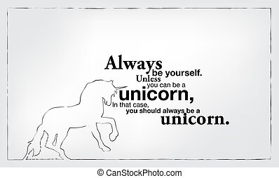 Motivational poster - Always be yourself. Unless you can be ...
