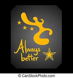 Always better - Creative design of always better