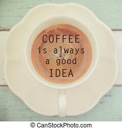 always, café, bon, idée, quote-
