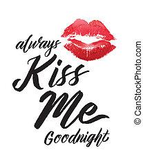 Always Kiss Me Good Night Typographic Art Printable Poster...