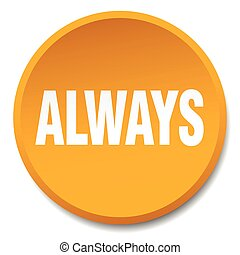 always orange round flat isolated push button