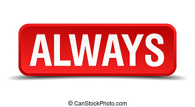 Always red three-dimensional square button isolated on white background