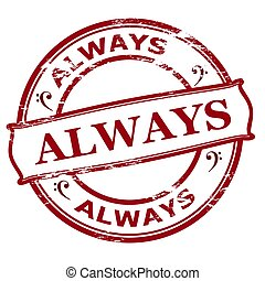 Always - Rubber stamp with word always inside, vector...