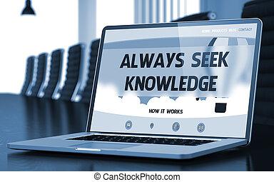 Always Seek Knowledge - on Laptop Screen. Closeup. 3D.