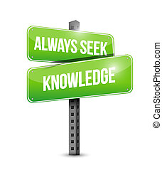 always seek knowledge street sign concept