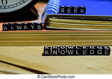 Always seek knowledge written on wooden blocks