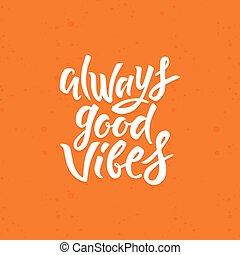 always, vibraciones, bueno
