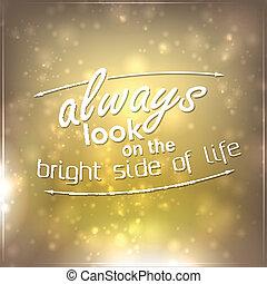 always, vie, regard, côté clair