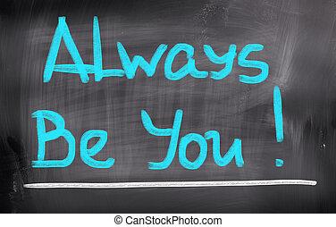 always, vous, concept, être