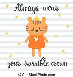 Always wear your invisible crown. Inspirational quote. Hand drawn lettering. Motivational poster