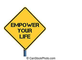 amarela, roadsign, com, autorizar, seu, vida, mensagem