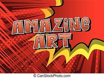 Amazing Art - Comic book style word.