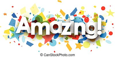 Amazing background with colorful confetti. - Amazing paper...