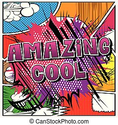 Amazing Cool - Comic book style word.
