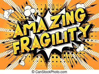 Amazing Fragility - Vector illustrated comic book style...