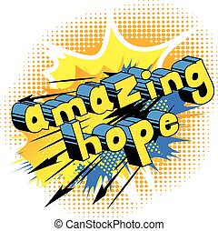 Amazing Hope - Comic book style word.