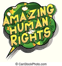 Amazing Human Rights - Vector illustrated comic book style...