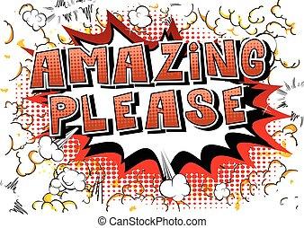 Amazing Please - Comic book style word.