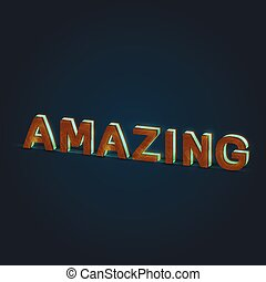 'AMAZING' - Realistic illustration of a word made by wood and glowing glass, vector
