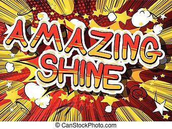 Amazing Shine - Comic book word.