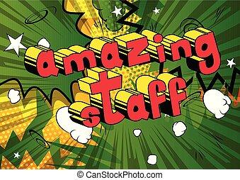 Amazing Staff - Comic book style phrase. - Amazing Staff -...