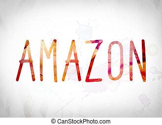 Amazon Concept Watercolor Word Art
