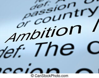 Ambition Definition Closeup Showing Aspirations