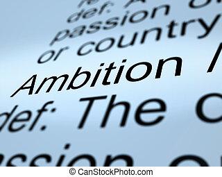 Ambition Definition Closeup Showing Aspirations