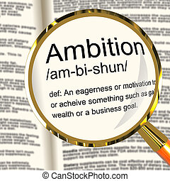 Ambition Definition Magnifier Shows Aspirations Motivation And Drive