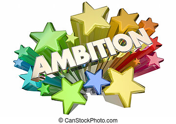 Ambition Driven to Succeed Word Stars 3d Illustration