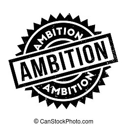 Ambition rubber stamp. Grunge design with dust scratches....