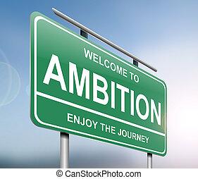 Ambition sign concept.
