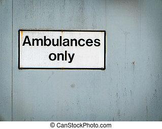Ambulances Only Hospital Sign