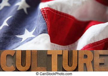 American culture - the word culture on an American flag...
