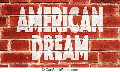 American Dream Written On A Brick Wall