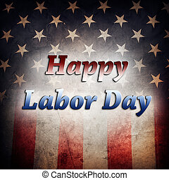 Happy Labor Day - American flag. Happy Labor Day