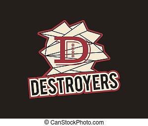 American football label. Destroyers logo element innovative and creative inspiration for sport team, university championship etc. Usa sports emblem. Vector
