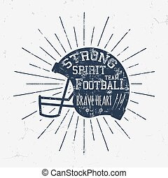 American Football retro helmet label with inspirational quote text - Strong spirit brave heart. Vintage typography design, grunge effects and sun bursts. Tee designs, print on t-shirt or web projects