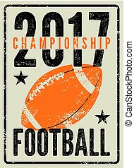American football typographical vintage grunge style poster. Retro vector illustration.