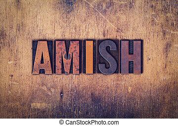 Amish Concept Wooden Letterpress Type