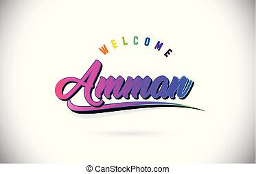 Amman Welcome To Word Text with Creative Purple Pink Handwritten Font and Swoosh Shape Design Vector.