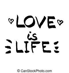 amor, é, vida, lettering., amor, citação, pretas, branco, vetorial