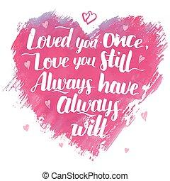 amor, cita, moderno, usted, caligrafía, una vez