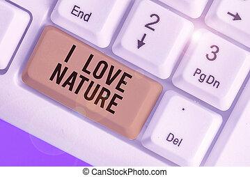 amor, ecosystem., proteja, nature., foto, natural, apreciar, meio ambiente, preservação, mostrando, texto, sinal, conceitual