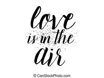 amor está ar, inscription., cartão cumprimento, com, calligraphy., mão, desenhado, design., preto, white.