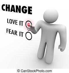amor, o, miedo, cambio, -, haga, usted, abrazo, diferente, cosas