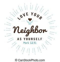 amor, seu, vizinho, você mesmo