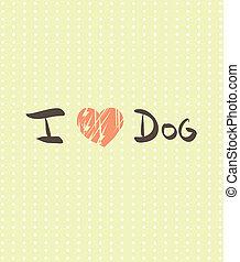amor, texto, cão, ilustração, passe escrito