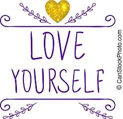 amor, yourself., vector, manuscrito, cartas, y, garabato, marco, con, resplandor, oro, heart., púrpura, palabras