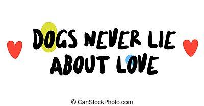amour, chiens, sur, jamais, mensonge